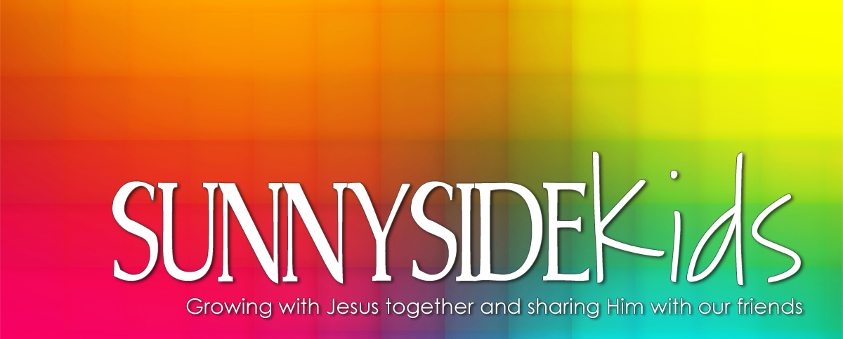 Sunnyside Kids - Growing with Jesus together and sharing Him with our friends